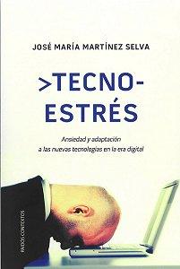 """¿""""Tecnoestrés""""?: Efectos de la """"Era Digital"""". El estrés derivado de las nuevas tecnologías"""